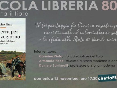 """""""La guerra per il Mezzogiorno"""" di Carmine Pinto alla Piccola Libreria 80mq"""